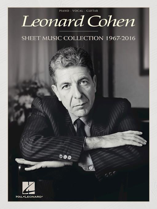 Title details for Leonard Cohen--Sheet Music Collection by Leonard Cohen - Wait list