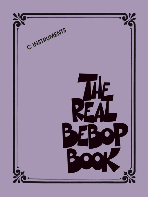 Title details for The Real Bebop Book by Hal Leonard Corp. - Available