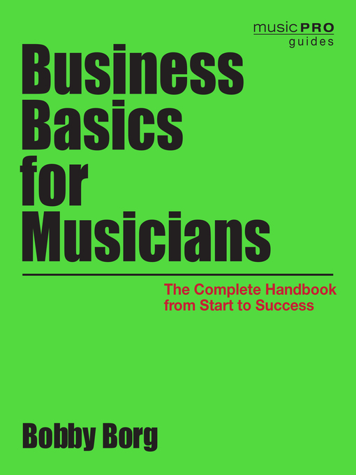 Title details for Business Basics for Musicians by Bobby Borg - Available