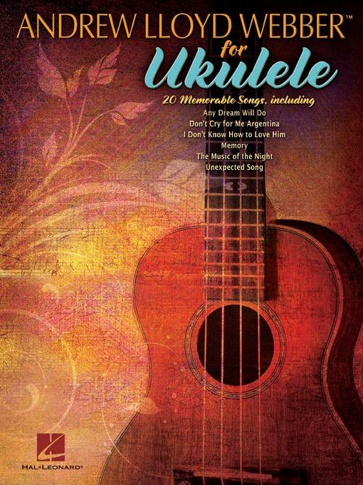 Title details for Andrew Lloyd Webber for Ukulele (Songbook) by Andrew Lloyd Webber - Available