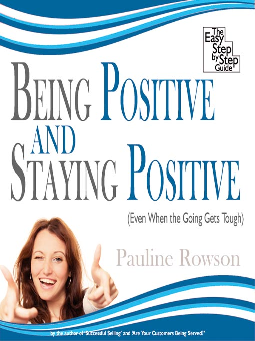 Title details for Being Positive and Staying Positive by Pauline Rowson - Wait list