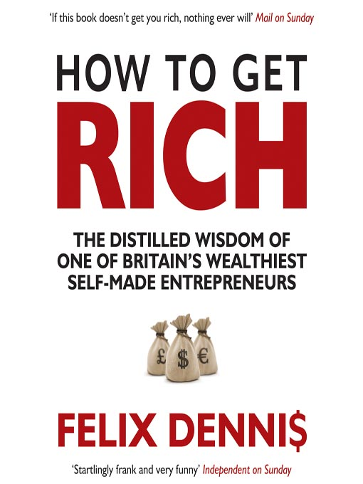 Title details for How to Get Rich by Felix Dennis - Available