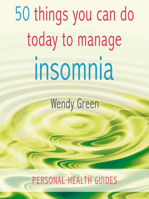 Title details for 50 Things You Can Do Today to Manage Insomnia by Wendy Green - Available