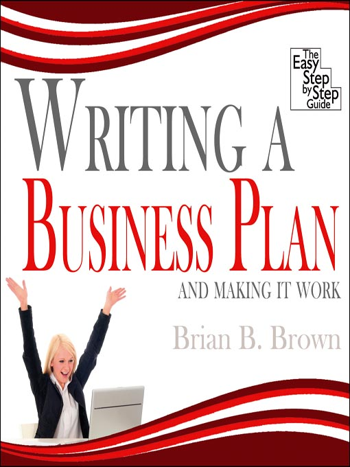 Title details for Writing a Business Plan by Brian B. Brown - Available