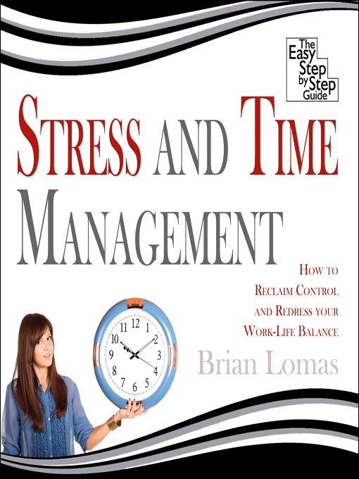 Title details for Stress and Time Management by Brian Lomas - Available