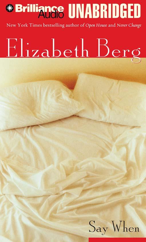 Title details for Say When by Elizabeth Berg - Wait list