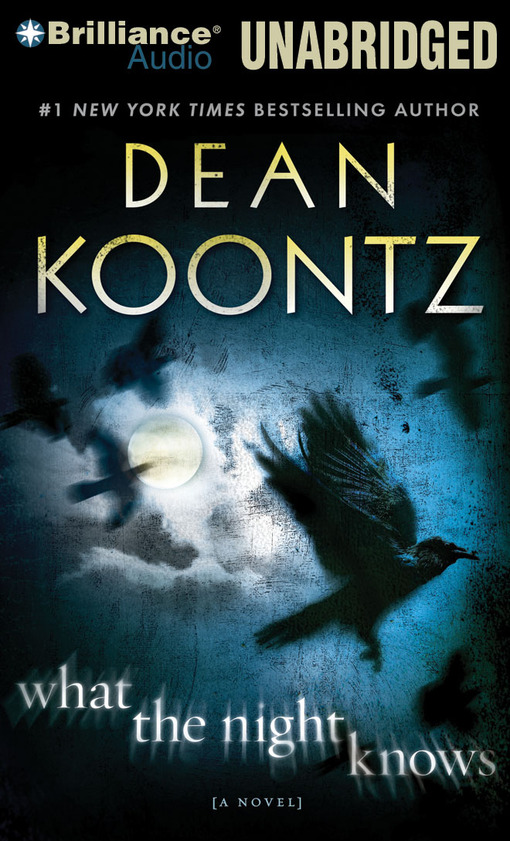 Title details for What the Night Knows by Dean Koontz - Wait list
