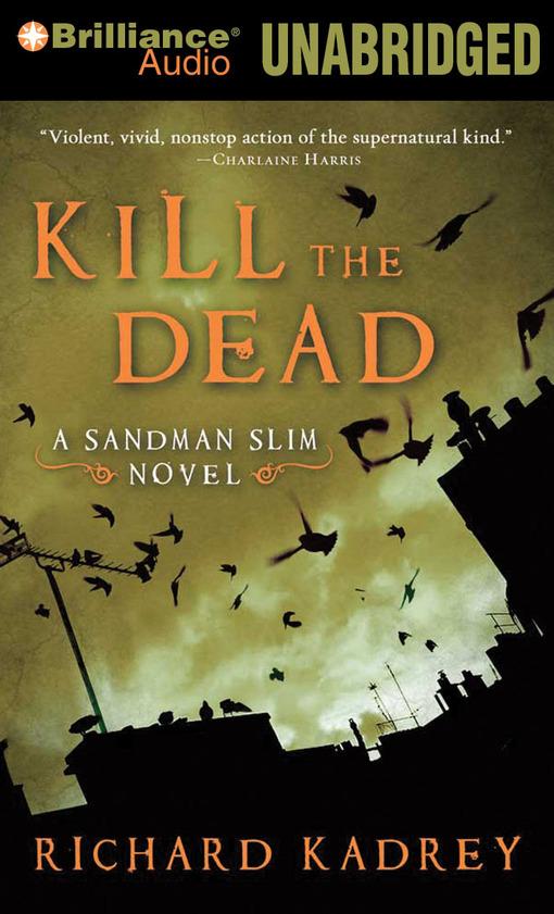 Title details for Kill the Dead by Richard Kadrey - Wait list