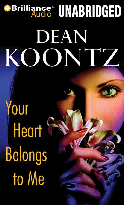 Title details for Your Heart Belongs to Me by Dean Koontz - Wait list