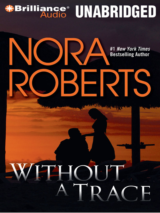 Title details for Without a Trace by Nora Roberts - Wait list