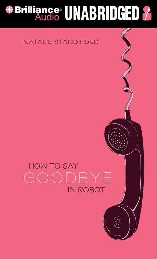 Title details for How to Say Goodbye in Robot by Natalie Standiford - Wait list