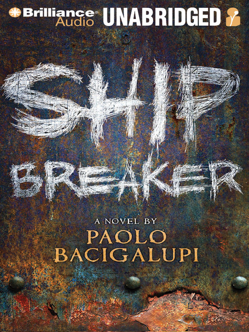 Title details for Ship Breaker by Paolo Bacigalupi - Wait list