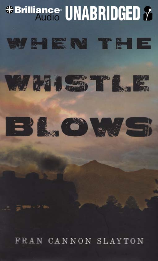 Title details for When the Whistle Blows by Fran Cannon Slayton - Wait list