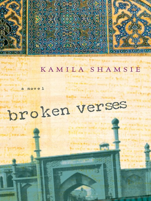 Title details for Broken Verses by Kamila Shamsie - Available