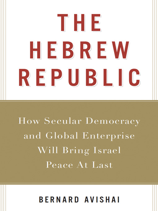 Title details for The Hebrew Republic by Bernard Avishai - Available