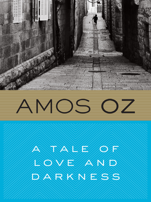 Title details for A Tale of Love and Darkness by Amos Oz - Available
