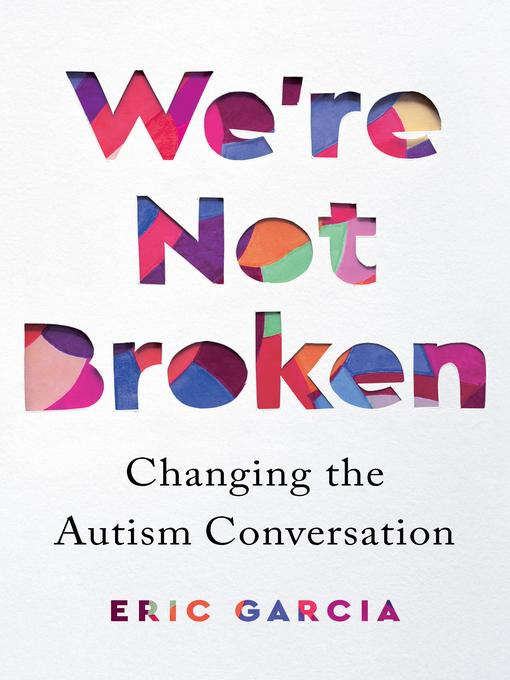 Title details for We're Not Broken by Eric Garcia - Available
