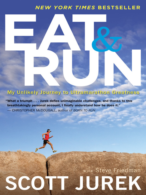 Title details for Eat and Run by Scott Jurek - Wait list