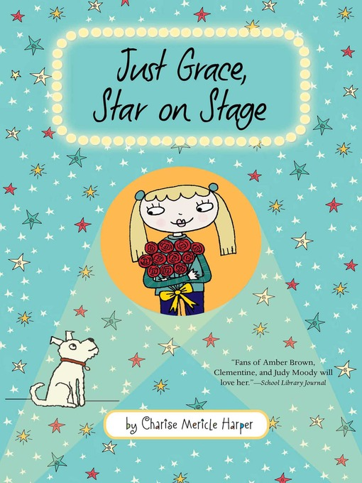 Title details for Just Grace, Star on Stage by Charise Mericle Harper - Available