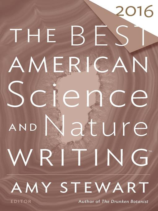 Title details for The Best American Science and Nature Writing 2016 by Amy Stewart - Available