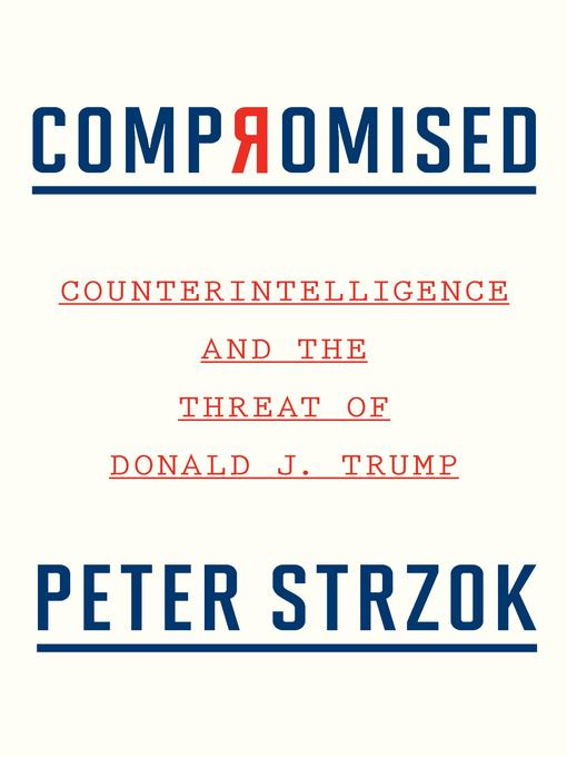 Title details for Compromised by Peter Strzok - Wait list