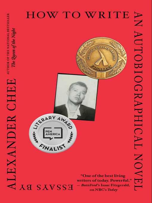 Title details for How to Write an Autobiographical Novel by Alexander Chee - Available