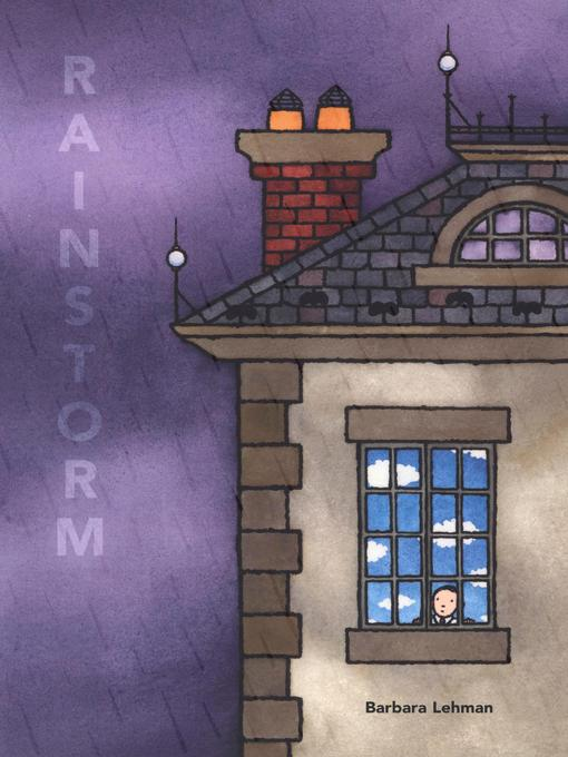 Title details for Rainstorm by Barbara Lehman - Available