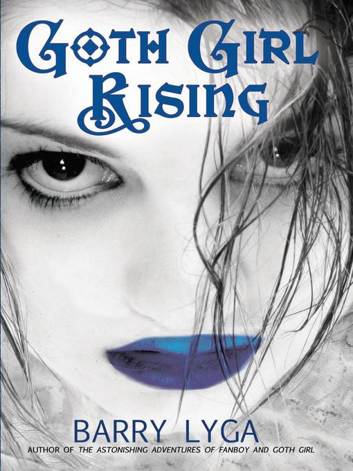 Title details for Goth Girl Rising by Barry Lyga - Wait list