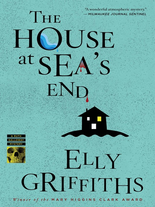 Title details for The House at Sea's End by Elly Griffiths - Available