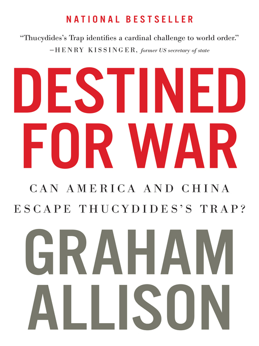 Title details for Destined for War by Graham Allison - Available