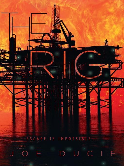 Title details for The Rig by Joe Ducie - Available