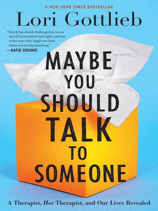 Title details for Maybe You Should Talk to Someone by Lori Gottlieb - Wait list