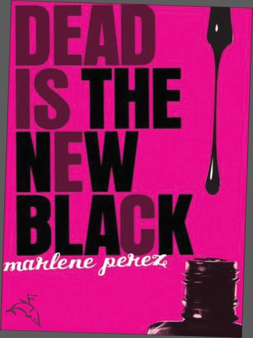 Title details for Dead Is the New Black by Marlene Perez - Available