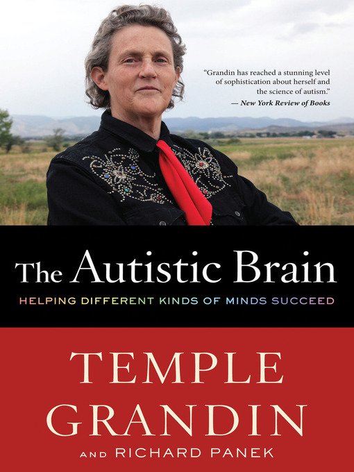 Title details for The Autistic Brain by Temple Grandin - Available