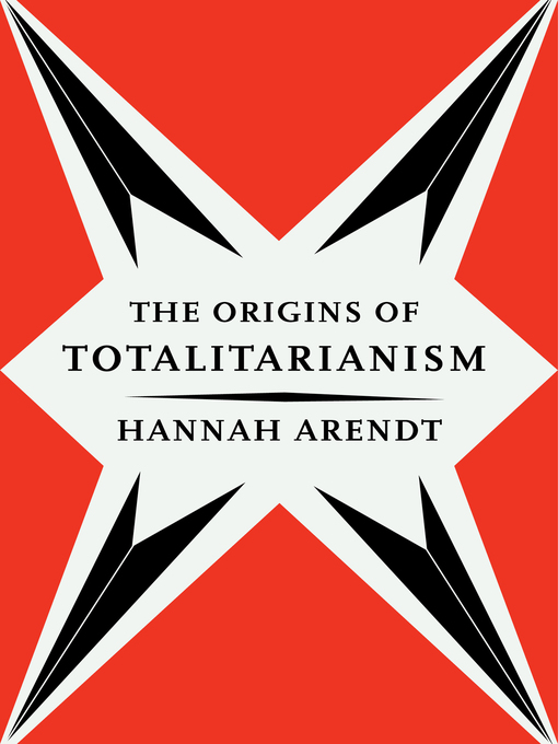 Title details for The Origins of Totalitarianism by Hannah Arendt - Available