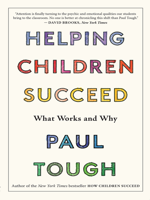 Title details for Helping Children Succeed by Paul Tough - Wait list