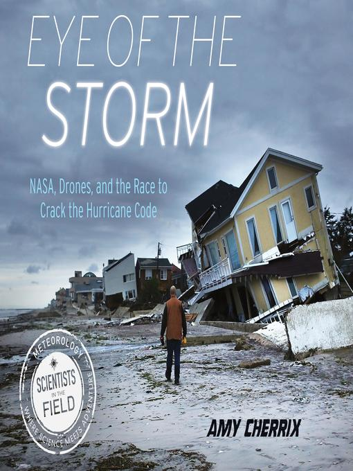 Eye of the Storm NASA, Drones, and the Race to Crack the Hurricane Code