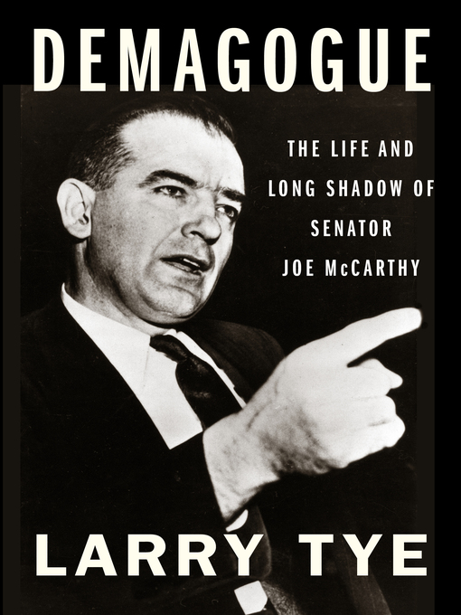 Title details for Demagogue by Larry Tye - Available