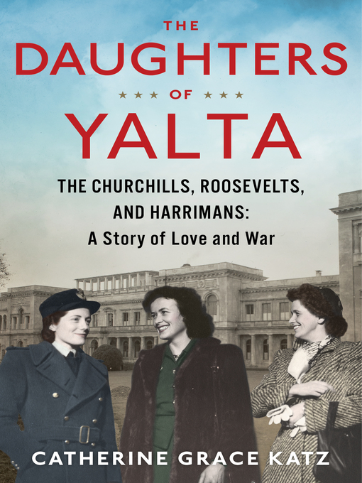 Title details for The Daughters of Yalta by Catherine Grace Katz - Available