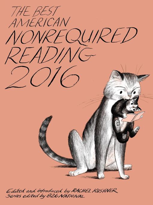 Title details for The Best American Nonrequired Reading 2016 by Rachel Kushner - Available