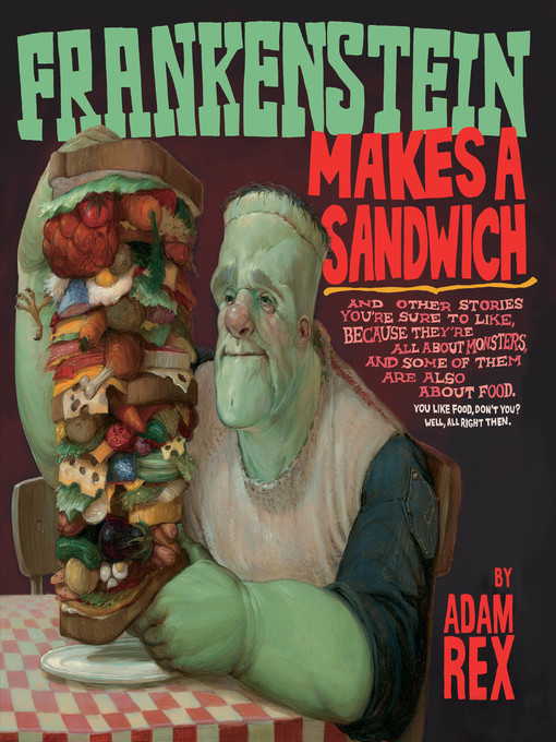 Title details for Frankenstein Makes a Sandwich by Adam Rex - Available