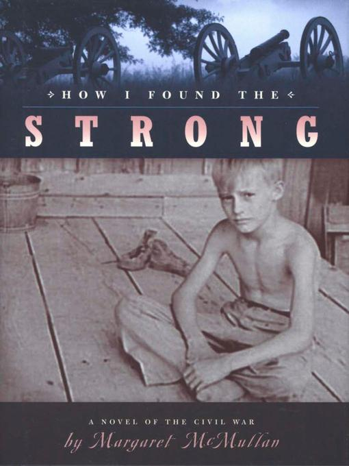 Title details for How I Found the Strong by Margaret McMullan - Available