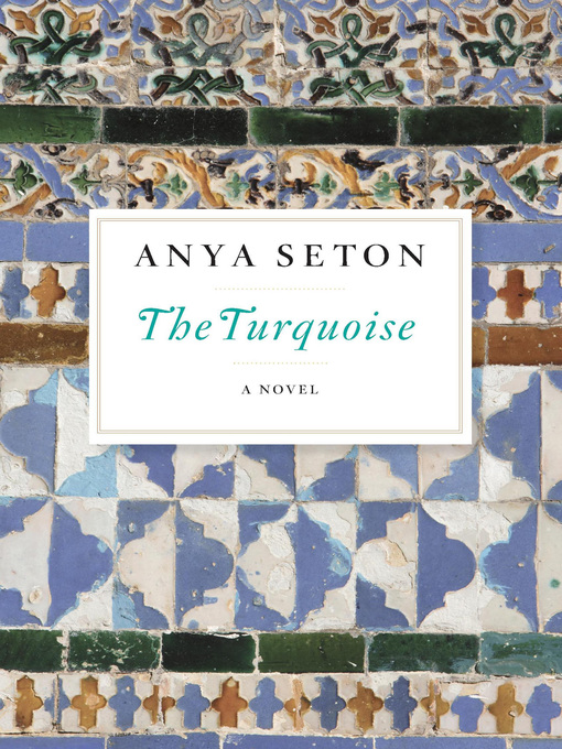 Title details for The Turquoise by Anya Seton - Wait list