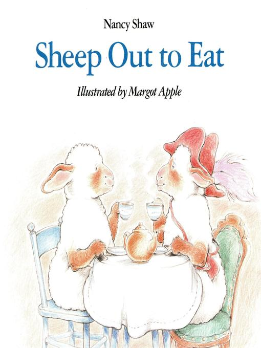 Title details for Sheep Out to Eat by Margot Apple - Available