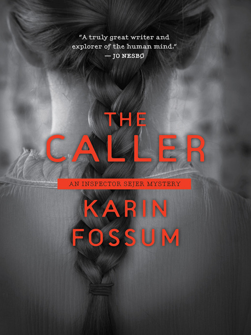 Title details for The Caller by Karin Fossum - Available