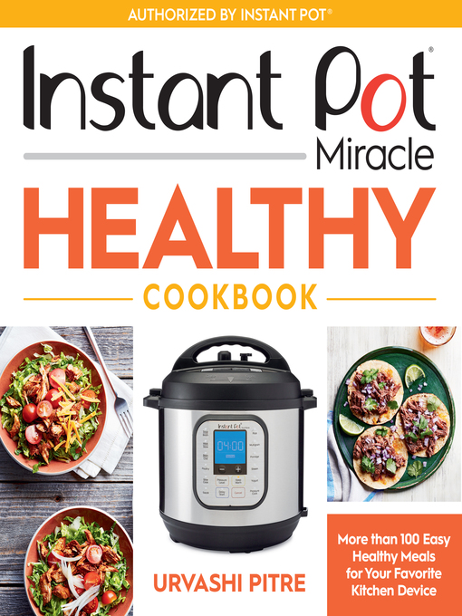 Title details for Instant Pot Miracle Healthy Cookbook by Urvashi Pitre - Available