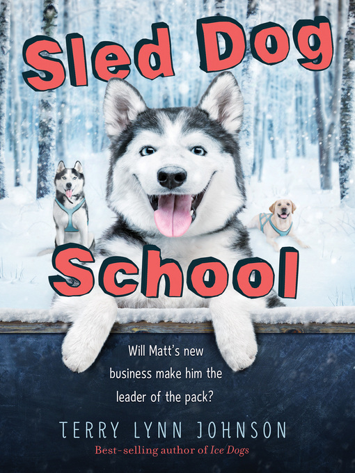 Title details for Sled Dog School by Terry Lynn Johnson - Available