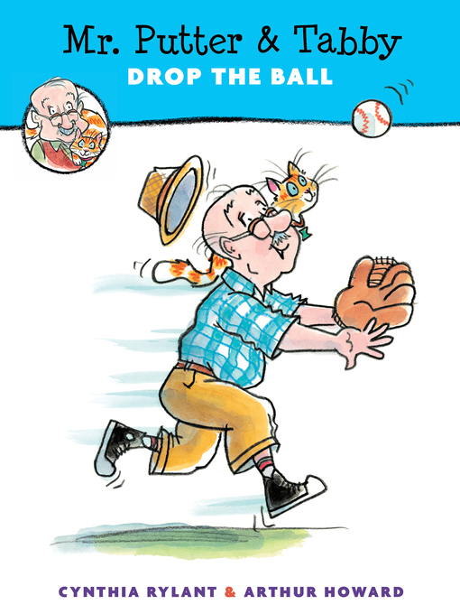 Title details for Mr. Putter & Tabby Drop the Ball by Cynthia Rylant - Wait list