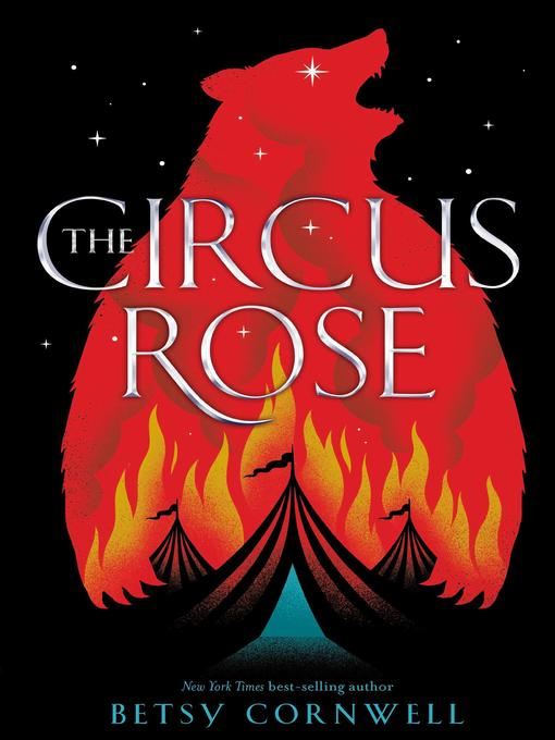 Title details for The Circus Rose by Betsy Cornwell - Available
