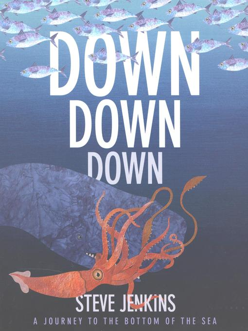 Title details for Down, Down, Down by Steve Jenkins - Wait list